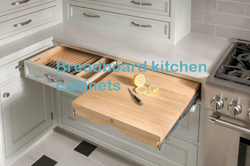 Breadboard kitchen cabinets